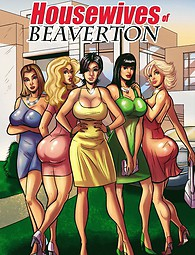 Housewives of Beaverton - hot interracial comics